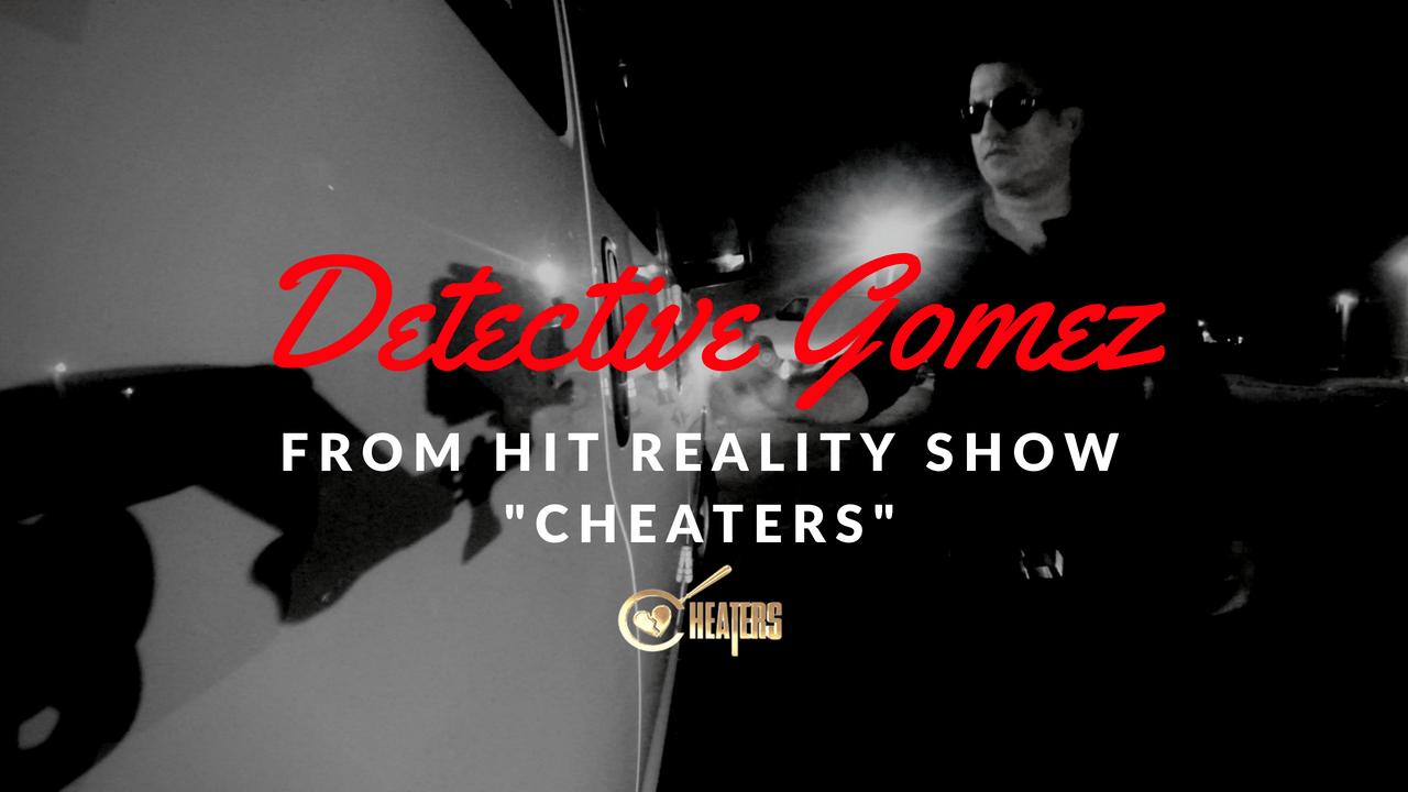detective gomez reality tv show cheaters pi spy tools